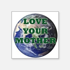 "Cute Love your mother Square Sticker 3"" x 3"""