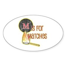 M is for Matches Oval Decal