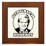 Gingrich is my homeboy Framed Tile