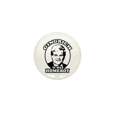 Gingrich is my homeboy Mini Button (100 pack)