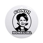 Condi is my homegirl Ornament (Round)