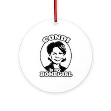 Condi is my homegirl Ornament (Round)
