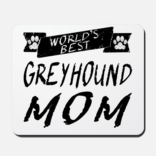 Worlds Best Greyhound Mom Mousepad