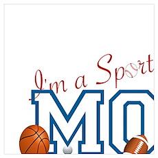 I'M A SPORTS MOM - BASEBALL, FOOTBALL, SOCCER, GOL Poster