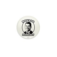 Ronald Reagan is my homeboy Mini Button (10 pack)
