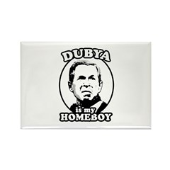 Dubya is my homeboy Rectangle Magnet (100 pack)