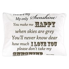 Cute You are my sunshine Pillow Case