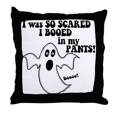 So Scared I Booed In My Pants Throw Pillow