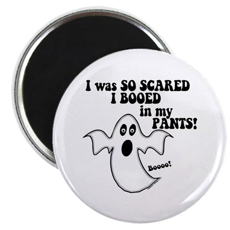 """So Scared I Booed In My Pants 2.25"""" Magnet (100 pa"""