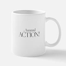 ...Annnnnd ACTION! Mugs