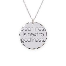 CLEANLINESS IS NEXT TO GODLI Necklace