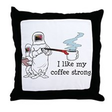 I Like My Coffee Strong Throw Pillow
