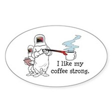 I Like My Coffee Strong Oval Decal