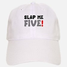 SLAP ME FIVE! Baseball Baseball Cap