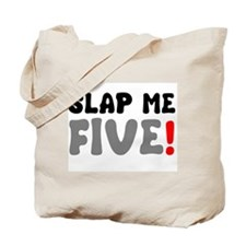 SLAP ME FIVE! Tote Bag