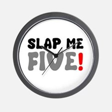 SLAP ME FIVE! Wall Clock