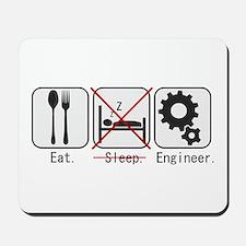 Eat. (no) Sleep), Engineer. Mousepad
