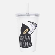 Don't Fear The Reaper Acrylic Double-wall Tumbler