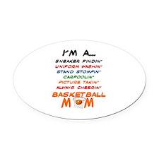 I'M A BASKETBALL MOM Oval Car Magnet
