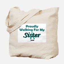 Walking For My Sister 1 (OC) Tote Bag