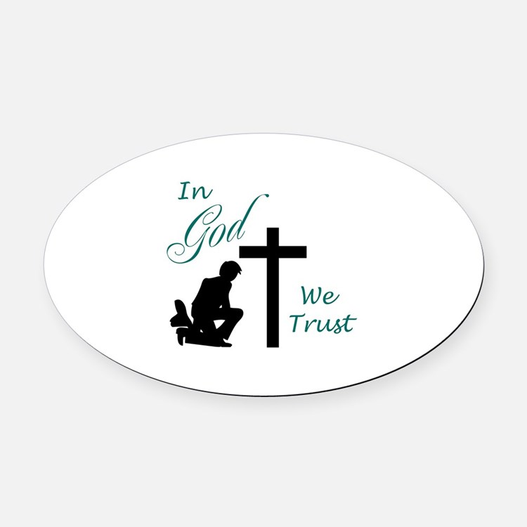 IN GOD WE TRUST Oval Car Magnet