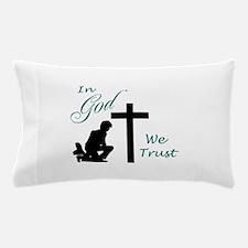 IN GOD WE TRUST Pillow Case