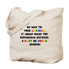 Be Nice to Your Librarian Tote Bag