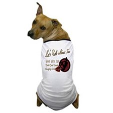 Let's Talk About Sex Series Dog T-Shirt