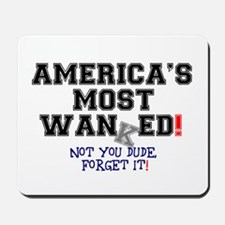 AMERICAS MOST WANKED - NOT YOU DUDE! (WI Mousepad