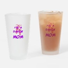 I'M A DANCE MOM Drinking Glass