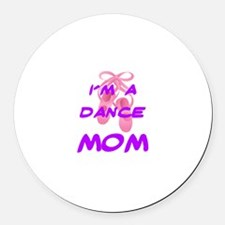 I'M A DANCE MOM Round Car Magnet
