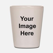 Add your own image Shot Glass