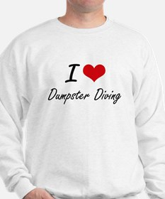 I Love Dumpster Diving artistic Design Sweatshirt