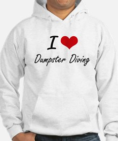 I Love Dumpster Diving artistic Hoodie