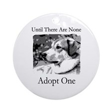 Until There Are None...Adopt Ornament (Round)