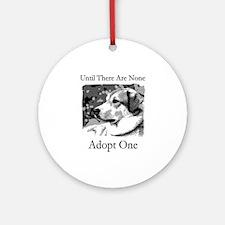 Until There Are None...Adopt Ornament (Round)