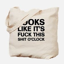 Fuck This O'Clock Tote Bag