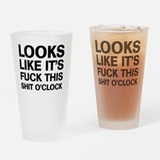 Fuck This O'Clock Drinking Glass