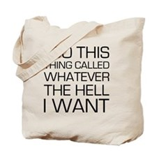 Do Whatever I Want Tote Bag