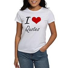 I Love Quotes artistic Design T-Shirt