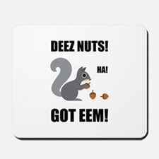 Deez Nuts Got Eem Mousepad