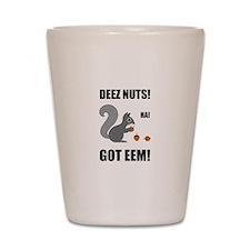 Deez Nuts Got Eem Shot Glass