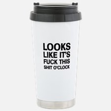 Fuck This O'Clock Stainless Steel Travel Mug