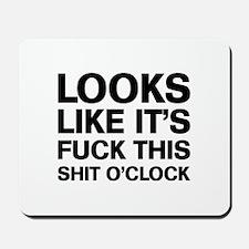 Fuck This O'Clock Mousepad