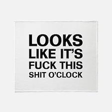 Fuck This O'Clock Throw Blanket