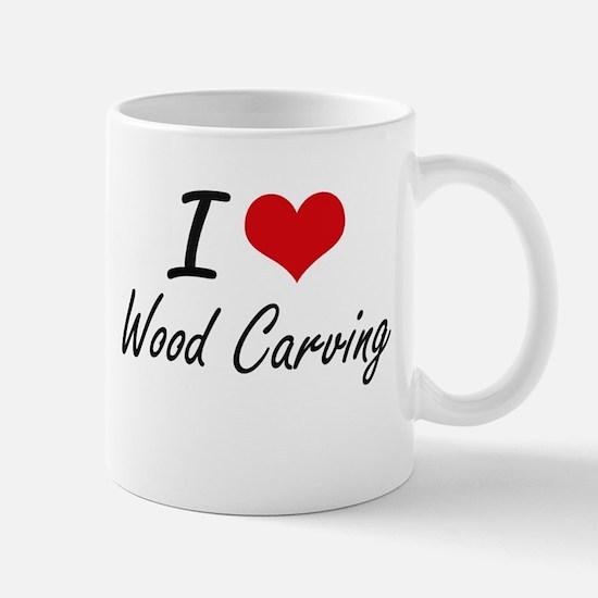 I Love Wood Carving artistic Design Mugs
