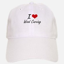 I Love Wood Carving artistic Design Baseball Baseball Cap