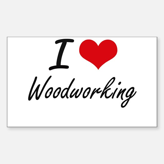 I Love Woodworking artistic Design Decal