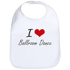 I Love Ballroom Dance artistic Design Bib