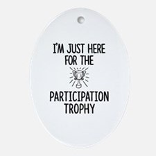 Just here for the Participation Trop Oval Ornament
